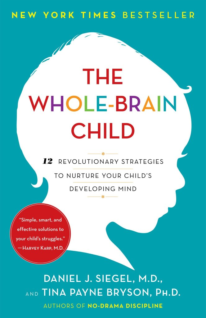 The Whole Brain Child - parenting book for dads