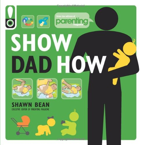 Show Dad How- parenting book for dads