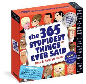 365 Stupidest Things Ever Said Daily Desk Calendar