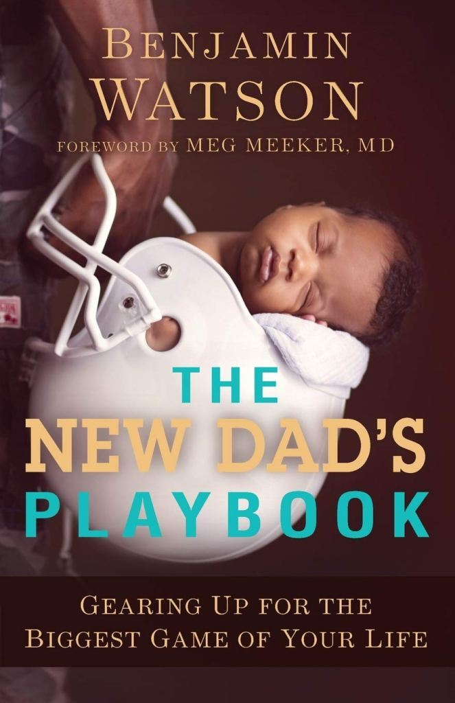 New Dad's Playbook by Benjamin Watson