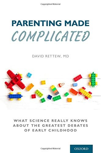 Parenting Made Complicated Book by David Rettew, MD, best parenting book for dads