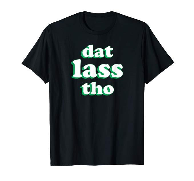 Dat Lass Shirt