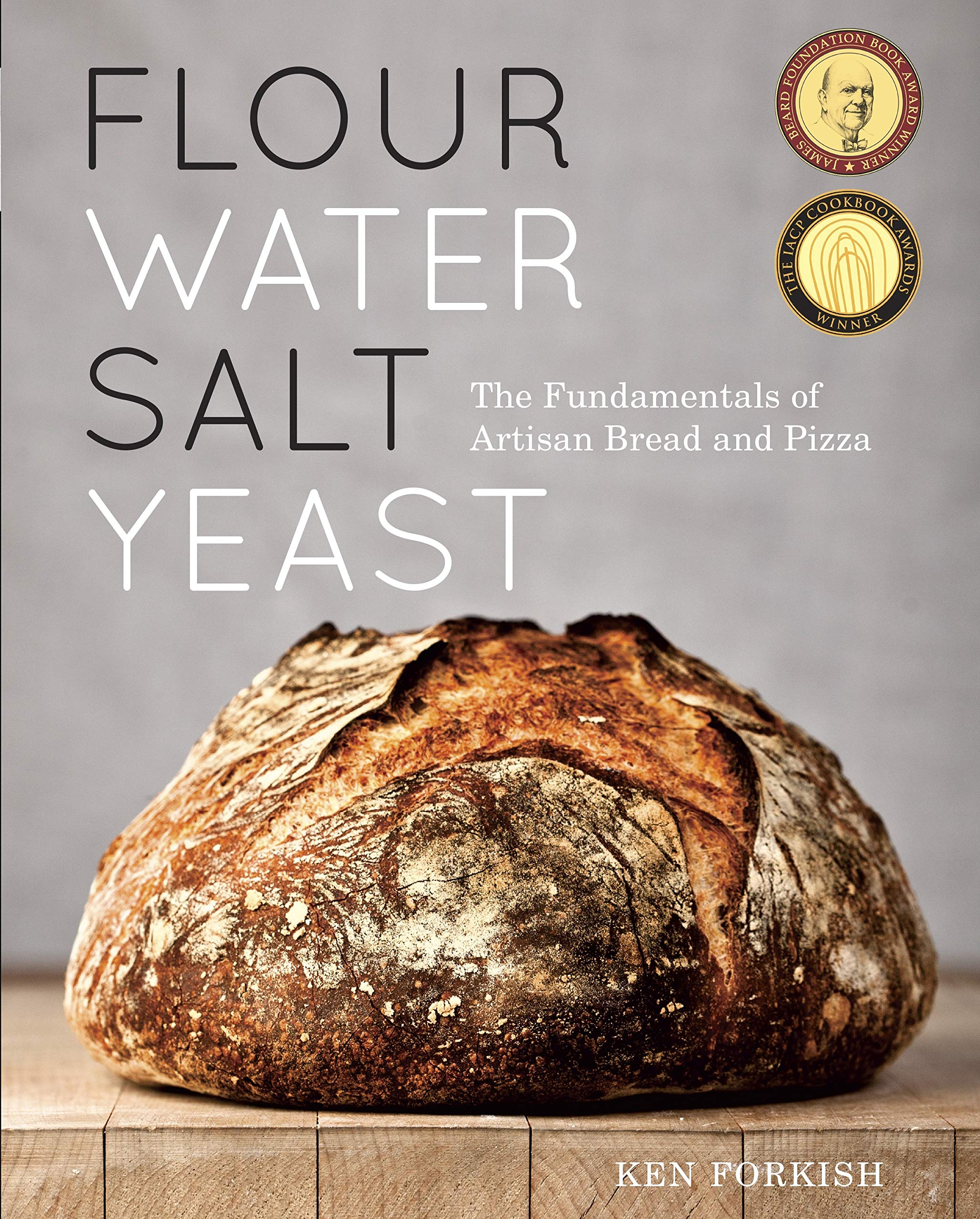 Flour, Water, Salt, Yeast Cookbook