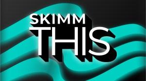 Skimm This