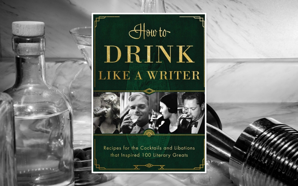 how to drink like a writer,