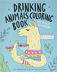 Drinking Animals Coloring Book: A Fun Coloring Gift Book for Adults