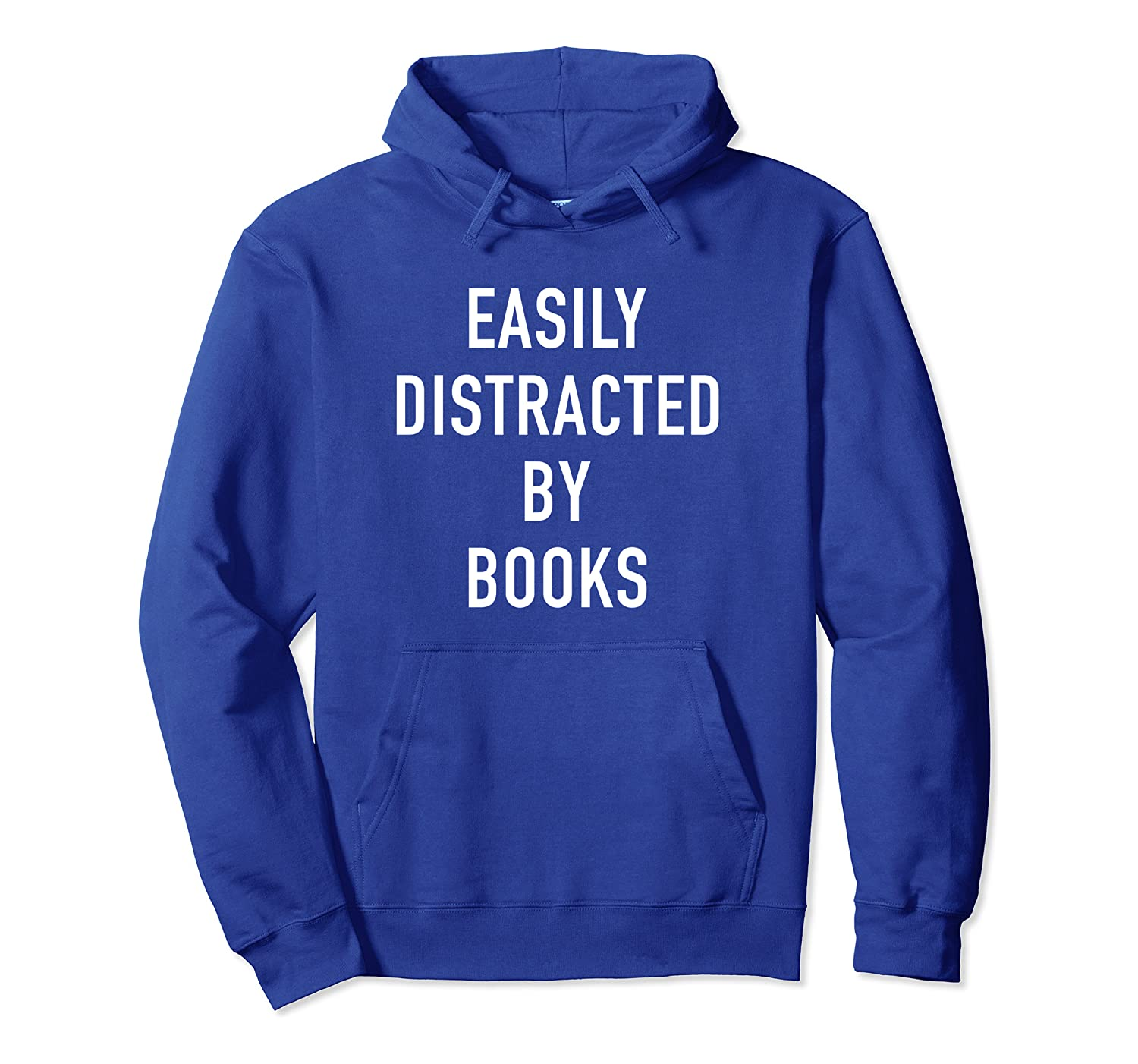 roayl blue hoodie with easily distracted by book, best gifts for book lovers