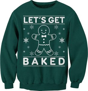 funny ugly christmas sweaters- ShirtInvaders Lets Get Baked Sweatshirt
