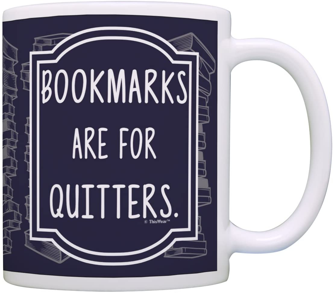 thiswear bookmarks are for quitters mug, best gifts for book lovers
