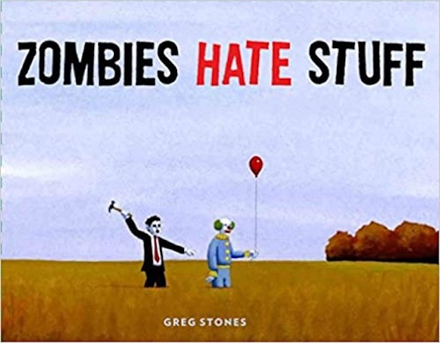 'Zombies Hate Stuff' by Greg Stones