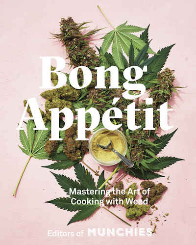 Bong Appétit: Mastering the Art of Cooking with Weed book, best gifts for stoners