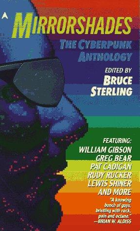 Mirrorshades: A Cyberpunk Anthology