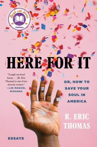"""""""Here For It"""" book by R. Eric Thomas , best books to give as gifts"""