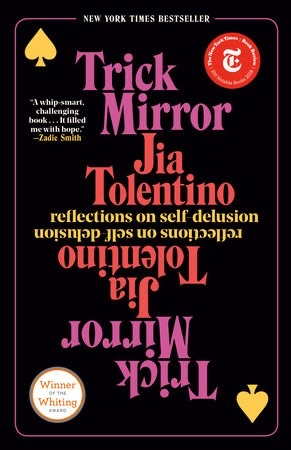 Trick Mirror: Reflections on Self-Delusion by Jia Tolentino - essays about culture, best books to give as gifts
