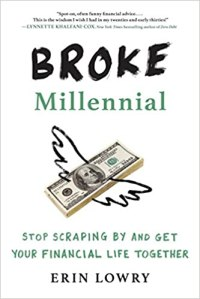 "best investing books ""Broke Millennial: Stop Scraping By and Get Your Financial Life Together"" by Erin Lowry"