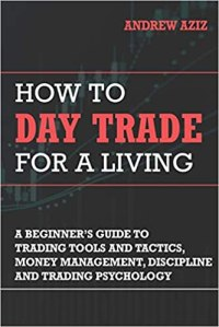 "best investing books ""How to Day Trade for a Living"" by Andrew Aziz"