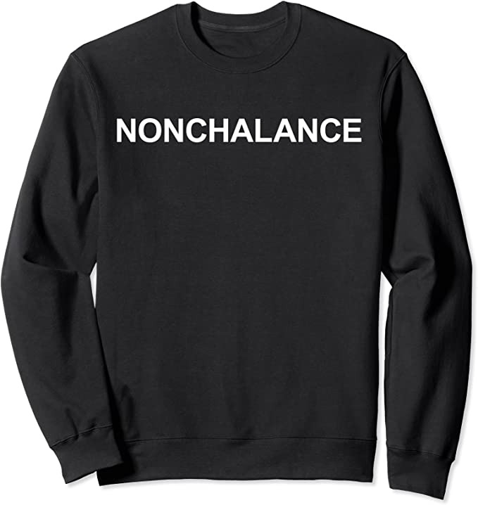 nonchalance-sweatshirt-schitts-creek