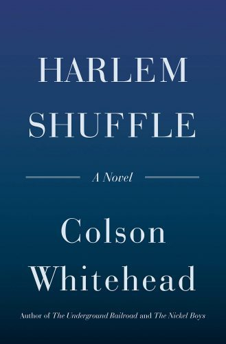 best books of 2021 - Harlem Shuffle a novel by Colson Whitehead