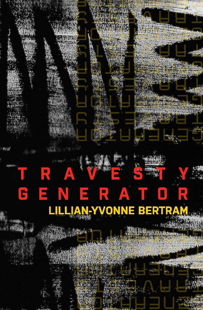 Travesty Generator Poetry Book by Lillian-Yvonne Bertram