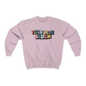Vibin With Biden Sweatshirt