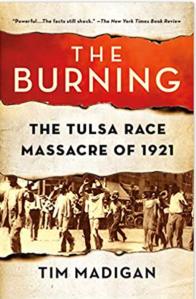 The Burning: The Tulsa Race Massacre of 1921 by Tim Madigan, best black history book