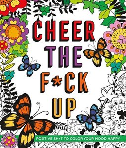 cheer the f*ck up coloring book, funny coloring books