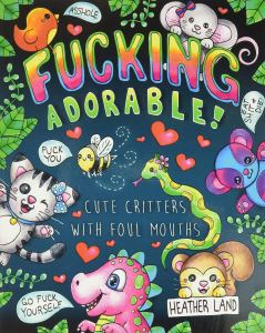 fucking adorable coloring book, funny coloring book