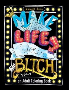 make life your bitch coloring book, funny coloring books