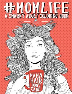 mom life coloring book, funny coloring books