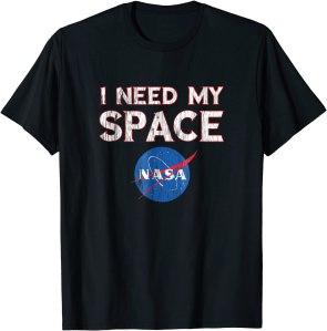 I Need my Space NASA t-shirt, best NASA merch