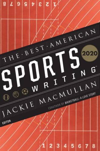 Best American Sports Writing 2020 edited by Glenn Stout and Jackie Macmullan