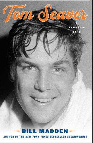 Tom Seaver: A Terrific Life by Bill Madden