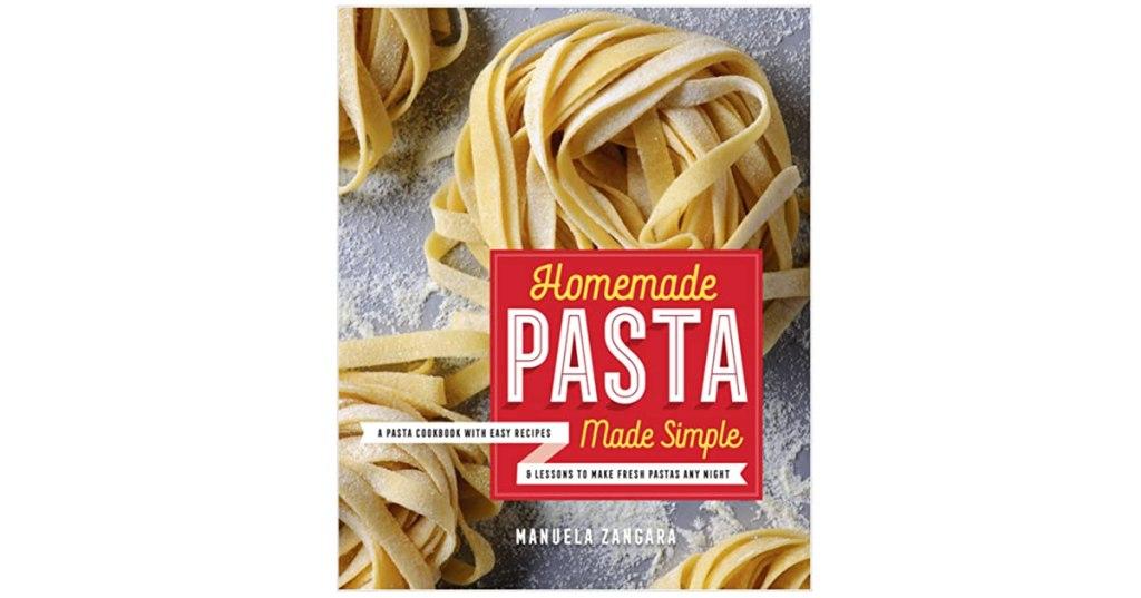 Homemade Pasta Made Simple by Manuela Zangara