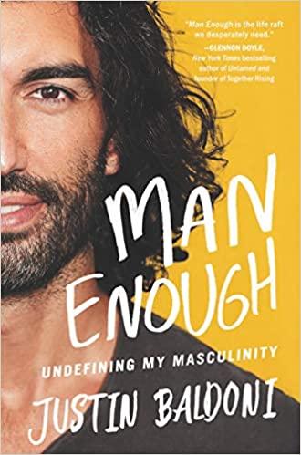 Man Enough: Undefining My Masculinity