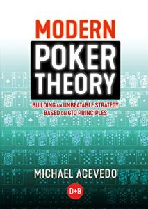 modern poker theory building an unbeatable strategy