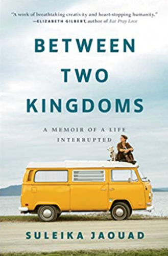 Between Two Kingdoms: A Memoir of a Life Interrupted by Sulieka Jaouad