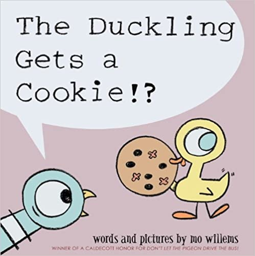 The Duckling Gets A Cookie?!